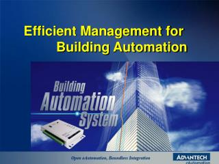 Efficient Management for  Building Automation