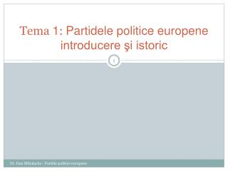 Tema  1 :  Partidele politice europene  introducere ?i istoric