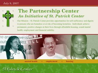 The Partnership Center An Initiative of St. Patrick Center