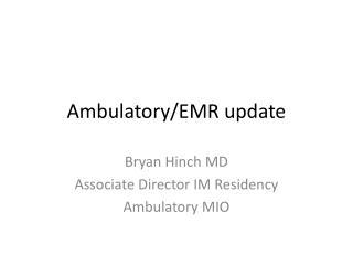 Ambulatory/EMR update