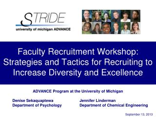 ADVANCE Program at the University of Michigan           Denise Sekaquaptewa		Jennifer Linderman