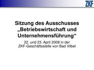 """Sitzung des Ausschusses """"Betriebswirtschaft und Unternehmensführung"""""""