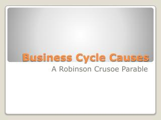 Business Cycle Causes