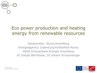 Eco power production and heating energy from renewable resources