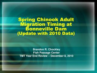 Spring Chinook Adult Migration Timing at Bonneville Dam (Update with 2010 Data)
