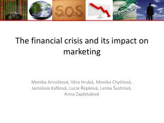 The financial crisis and its impact on marketing