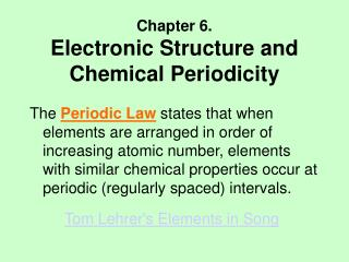 Chapter 6. Electronic Structure and                   Chemical Periodicity