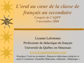 L oral au c ur de la classe de fran ais au secondaire Congr s de l AQPF 3 novembre 2006