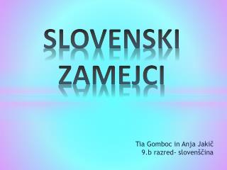 SLOVENSKI ZAMEJCI