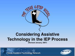 Considering Assistive Technology in the IEP Process (Revised January, 2007)