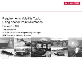 Requirements Volatility Topic: Using Anchor Point Milestones