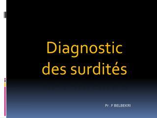 Diagnostic des surdit�s