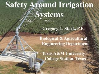 Safety Around Irrigation Systems (PART – 3)