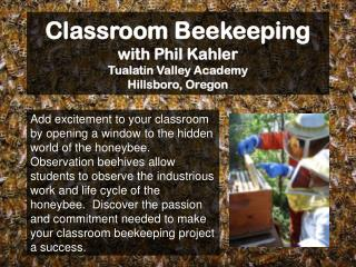 Classroom Beekeeping with Phil Kahler Tualatin Valley Academy  Hillsboro, Oregon