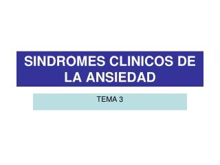 SINDROMES CLINICOS DE LA ANSIEDAD