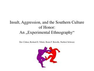Insult, Aggression, and the Southern Culture of Honor: An  Experimental Ethnography