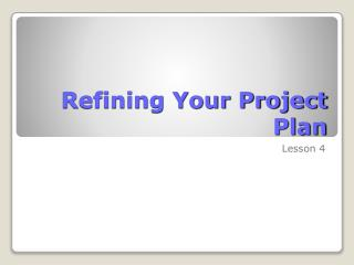 Refining Your Project Plan