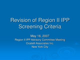 Revision of Region II IPP Screening Criteria