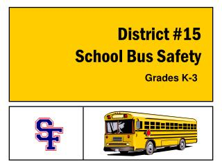 District #15                                         School Bus Safety