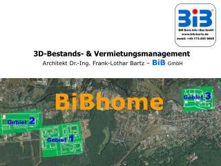 3D-Bestands- & Vermietungsmanagement  Architekt Dr.-Ing. Frank-Lothar Bartz –  BiB GmbH