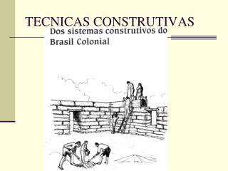 TECNICAS CONSTRUTIVAS