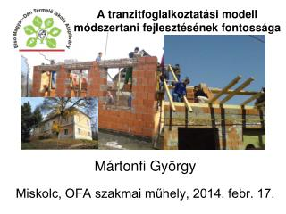 Mártonfi György Miskolc, OFA szakmai műhely, 2014. febr. 17.