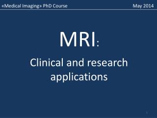 MRI : Clinical and research applications