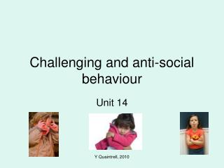 Challenging and anti-social behaviour