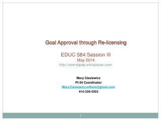 Goal Approval through Re-licensing EDUC 584 Session III May 2014 sewntppdp.wikispaces/