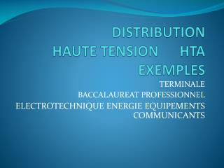 DISTRIBUTION  HAUTE TENSION       HTA EXEMPLES