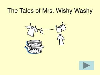 The Tales of Mrs. Wishy Washy
