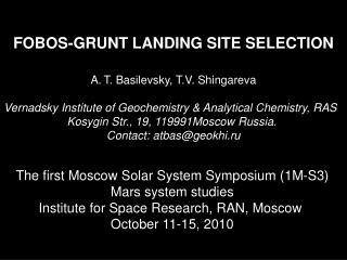 FOBOS-GRUNT LANDING SITE SELECTION T. Basilevsky, T.V. Shingareva