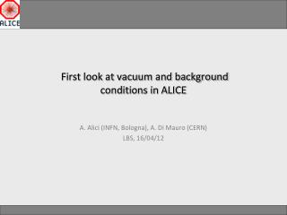 First look at vacuum and background  conditions in ALICE