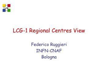 LCG-1 Regional Centres View