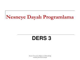 Nesneye Dayal ı Programlama