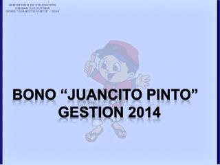 BONO �JUANCITO PINTO�   GESTION 2014