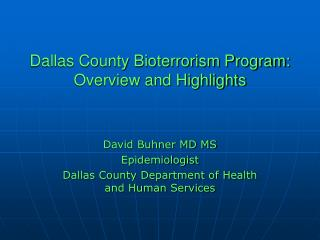 Dallas County Bioterrorism Program:  Overview and Highlights
