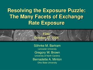 Resolving the Exposure Puzzle: The Many Facets of Exchange Rate Exposure FDIC October 27, 2006