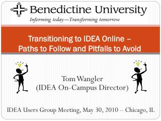 Transitioning to IDEA Online –  Paths to Follow and Pitfalls to Avoid