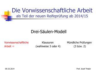 Die Vorwissenschaftliche Arbeit als Teil der neuen Reifeprüfung ab 2014/15
