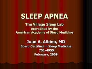 SLEEP APNEA The Village Sleep Lab 		Accredited by the  		American Academy of Sleep Medicine