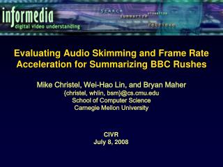 Evaluating Audio Skimming and Frame Rate Acceleration for Summarizing BBC Rushes