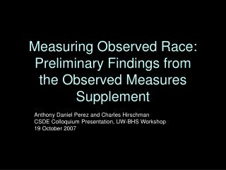 Measuring Observed Race: Preliminary Findings from  the Observed Measures Supplement