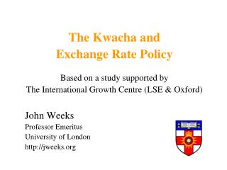 The Kwacha and Exchange Rate Policy Based on a study supported by