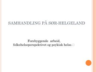 SAMHANDLING PÅ SØR-HELGELAND