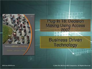Plug-In T8: Decision Making Using Access 2007