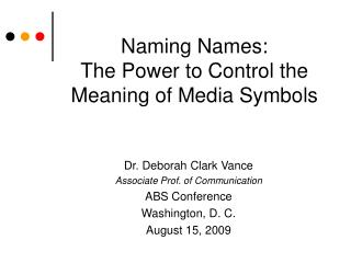 Naming Names:  The Power to Control the Meaning of Media Symbols