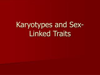Karyotypes and Sex-Linked Traits