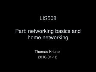 LIS508    Part: networking basics and home networking