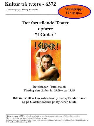 """Det fortællende Teater opfører """"I Guder"""
